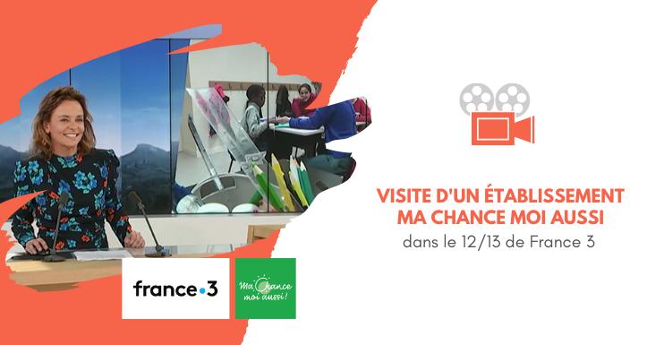 [France 3] La vie d'un établissement Ma Chance Moi Aussi