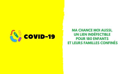 #Confinement | Ma Chance Moi Aussi, un lien indéfectible pour 180 enfants et leur famille confinés