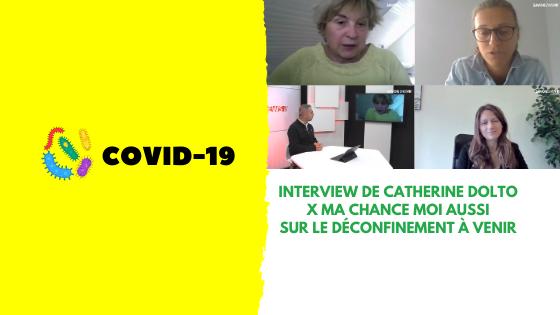 #Confinement | Interview de Catherine Dolto x Ma Chance Moi Aussi