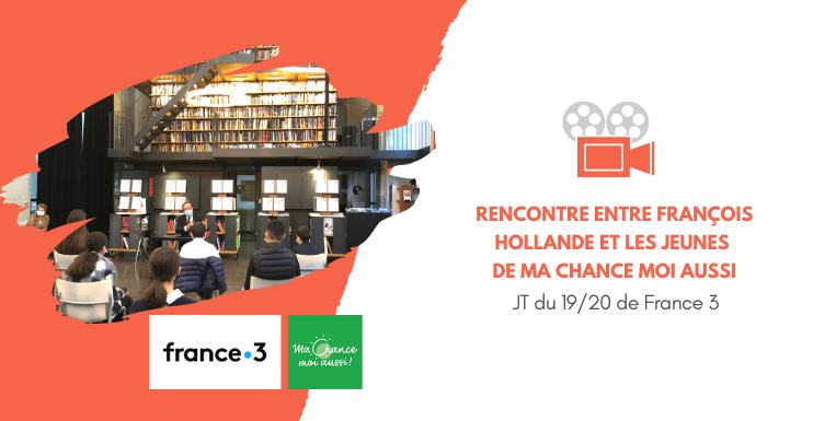 [FRANCE 3] Rencontre entre François Hollande et les collégiens de Ma Chance Moi Aussi