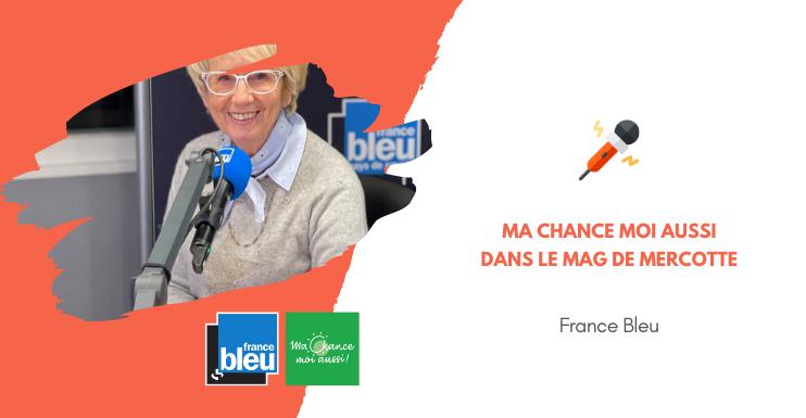 [France Bleu] Ma Chance Moi Aussi dans l'émission