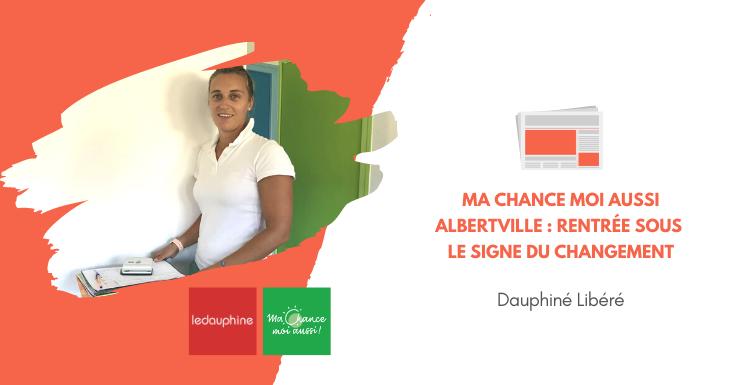[Dauphiné Libéré] Ma Chance Moi Aussi Albertville : une rentrée sous le signe du changement